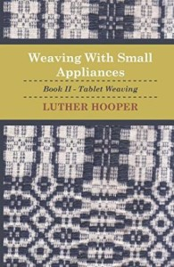 Hooper, Luther. Weaving with Small Appliances Book~The Weaving Board free download | textile study center | textilestudycenter.com