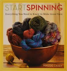 Start Spinning Everything you Need to Know to Make Great Yarn