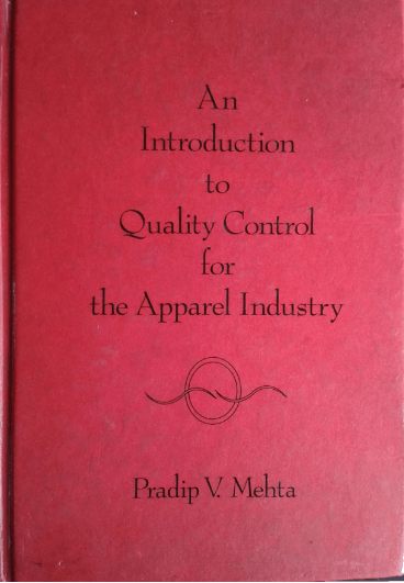 An introduction to quality control for the apparel industry by Pradip V Meht | textile study center | textilestudycenter.com