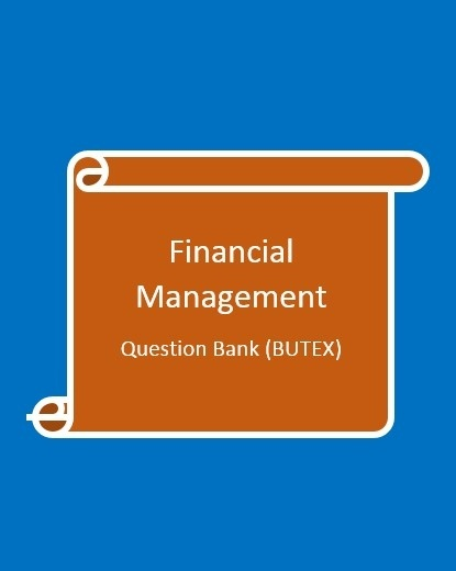 financial management questions bank Financial management concepts in layman's terms we are dedicated to providing the easiest conceptual learning experience in the finance arena we are mainly covering.